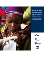 RCN, RCM and MSF: Working with humanitarian organisations, a guide for nurses, midwives & health care professionals