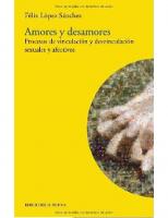 Amores y desamores- Procesos de vinculación y desvinculación afectiva. Félix Lópex. Editorial Biblioteca Nueva