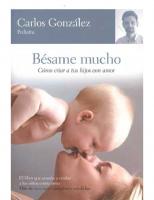 Bésame mucho cómo criar a tus hijos con amor. Carlos González