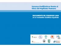 Documento de consenso de las Sociedades Científicas Españolas. Vacunas profilácticas fretne al Virus del Papiloma Humano. 2008
