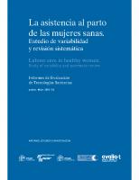 Ministerio de Ciencia e Innovación. La asistencia al parto de las mujeres sanas. Estudio de variabilidad y revisión sistemática. 2009