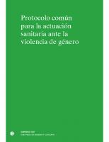 Ministerio de Sanidad y Consumo. Protocolo común para la actuación sanitaria ante la violencia de género. 2007