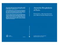 Ministerio de Sanidad y Política Social. Atención Hospitalaria al parto. Estándares y recomendaciones para maternidades hospitalarias. 2009