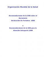 OMS. Recomendaciones de la OMS sobre el nacimiento. Declaración de Fortaleza 1985. Recomendaciones de la OMS para la Atención intraparto 1999